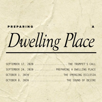 "UPCOMING: 4-Part ""Preparing a Dwelling Place"" Series"